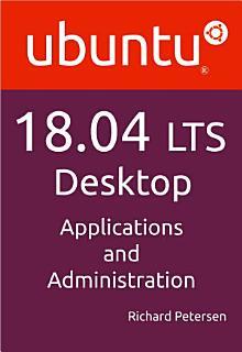 Ubuntu 18 04 LTS Desktop  Applications and Administration Book