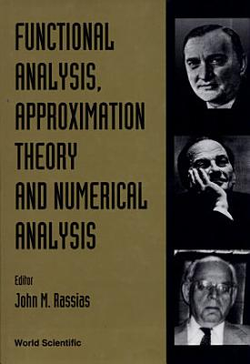 Functional Analysis  Approximation Theory  and Numerical Analysis PDF
