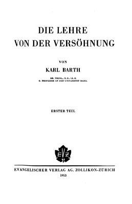 Die kirchliche Dogmatik  Bd  Die Lehre von der Vers  hnung PDF