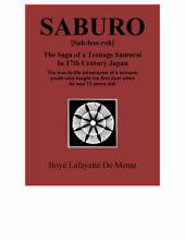 Saburo--The Saga of a Teenage Samurai in 17th Century Japan