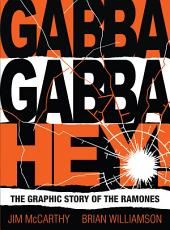 Gabba Gabba Hey! The Graphic Story Of The Ramones