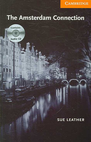 The Amsterdam Connection Level 4 Book with Audio CDs (2) Pack