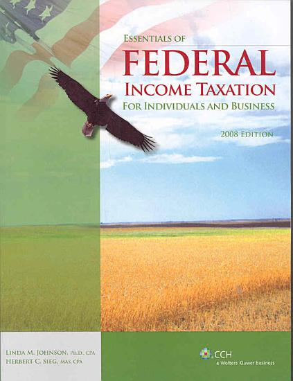 Essentials of Federal Income Taxation for Individuals and Business  2008  PDF