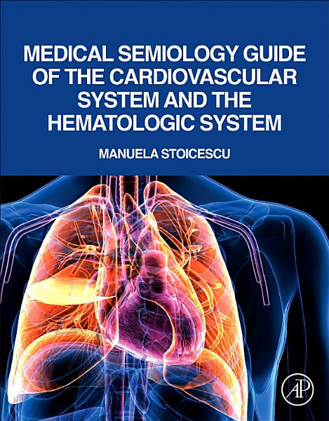 Medical Semiology Guide of the Cardiovascular System and the Hematologic System