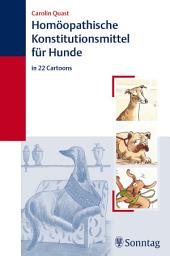 Homöopathische Konstitutionsmittel für Hunde: in 22 Cartoons