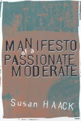 Manifesto of a Passionate Moderate