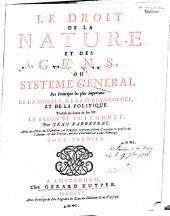 Le droit de la nature et des gens ou système général des principes les plus importans de la morale, de la jurisprudence et de la politique: Volume1