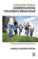A Playworker's Guide to Understanding Children's Behaviour