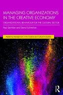 Managing Organizations in the Creative Economy