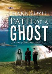 Path of a Ghost: Air War Japan 1946, Volume 2