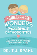 The Headache Free Wonders of Functional Orthodontics PDF