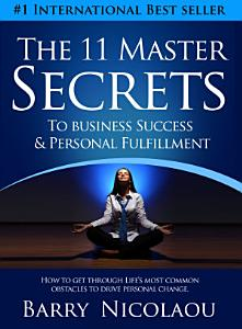 The 11 Master Secrets To Business Success   Personal Fulfilment PDF