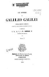 Le opere di Galileo Galilei: Volume 5