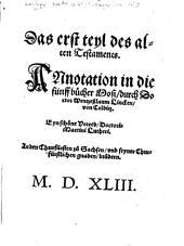 Das alte Testament: Annotation in die fünff bücher Mosi, Band 1