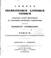 Corpus grammaticorum latinorum veterum collegit: Volume 4