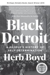 Black Detroit : A People's History of Self-Determination