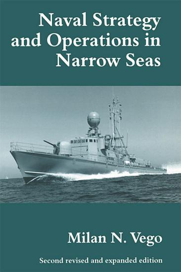 Naval Strategy and Operations in Narrow Seas PDF