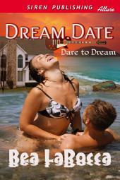 Dream Date [Dare to Dream] (Siren Publishing Allure)