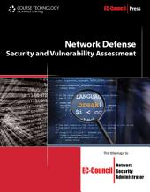 Network Defense: Security and Vulnerability Assessment