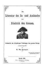 Die Literatur des In- und Auslandes über Friedrich den Grossen