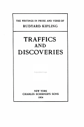 The Writings in Prose and Verse of Rudyard Kipling ...: Traffics and discoveries