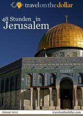 48 Stunden in Jerusalem