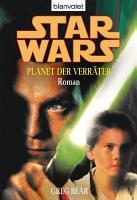 Star Wars  Planet der Verr  ter  Roman   PDF