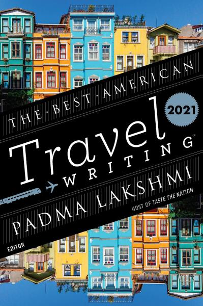 Download The Best American Travel Writing 2021 Book