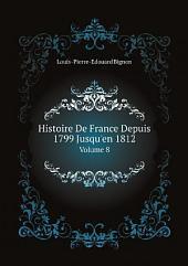 Histoire De France Depuis 1799 Jusqu'en 1812: Volume1