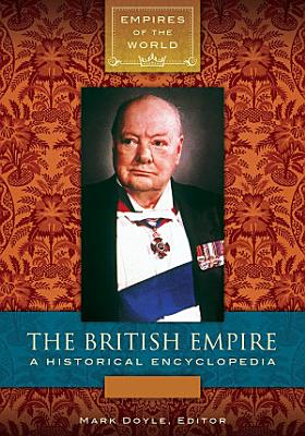 The British Empire  A Historical Encyclopedia  2 volumes  PDF