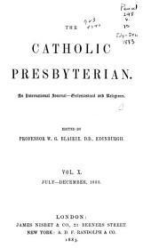 The Catholic Presbyterian: Volume 10