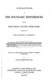 Exposition of the Boundary Differences Between Great Britain and the United States: Subsequently to Their Adjustment by Arbitration ... Drawn Up at the Request of the Chamber of Commerce at Sheffield
