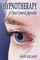 Hypnotherapy: A Client-Centered Approach