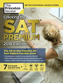 Cracking the SAT Premium Edition with 7 Practice Tests 2018 Book