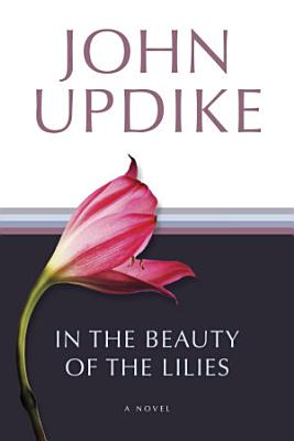 In the Beauty of the Lilies PDF