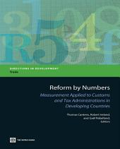 Reform by Numbers: Measurement Applied to Customs and Tax Administrations in Developing Countries