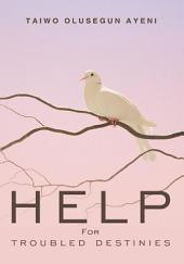 Help For Troubled Destinies