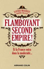 Flamboyant Second Empire !: Et la France entra dans la modernité...