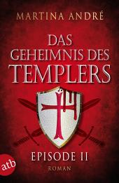 Das Geheimnis des Templers - Episode II: Im Namen Gottes