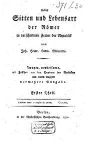 Ueber Sitten und Lebensart der Römer in verschiednen Zeiten der Republik: Band 1