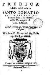 Predica del glorioso patriarca santo Ignatio: Volume 5