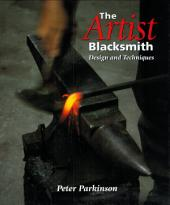 Artist Blacksmith: Design and Techniques