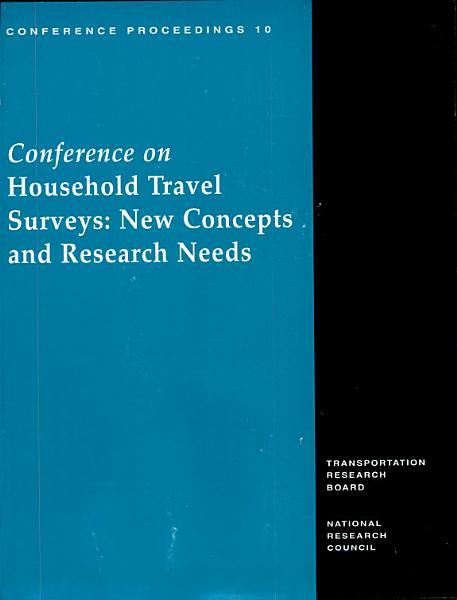 Conference on Household Travel Surveys  New Concepts and Research Needs