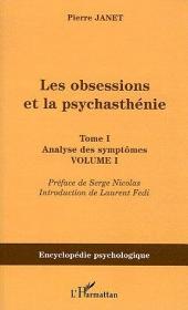 Les obsessions et la psychasthénie: Tome I Analyse des symptômes -, Volume1