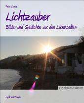 Lichtzauber: Bilder und Gedichte aus den Lichtwelten