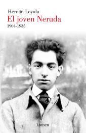 El joven Neruda: 1904-1935