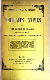 Portraits intimes du dix-huitième siècle ...: études nouvelles d'après les lettres autographes et les documents inédits ...