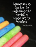 Education is the Key to Unlocking the World  a Passport to Freedom   PDF