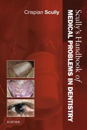Scully's Handbook of Medical Problems in Dentistry E-Book