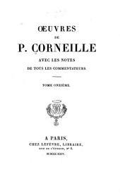 Oeuvres de P. Corneille: avec les notes de tous les commentateurs, Volume11